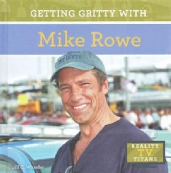 Getting Gritty With Mike Rowe (Hardcover)