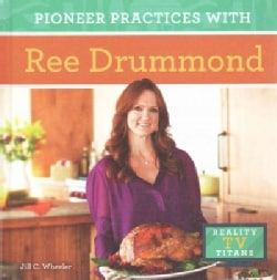Pioneer Practices With Ree Drummond (Hardcover)