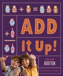 Add It Up! Fun With Addition (Hardcover)
