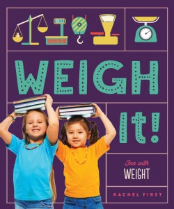 Weigh It! Fun With Weight: Fun With Weight (Hardcover)
