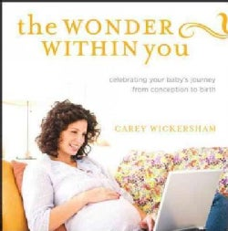 The Wonder Within You: Celebrating Your Baby's Journey from Conception to Birth (Hardcover)