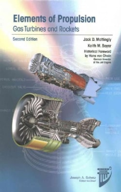 Elements of Propulsion: Gas Turbines and Rockets (Hardcover)