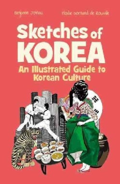 Sketches of Korea: An Illustrated Guide to Korean Culture (Paperback)