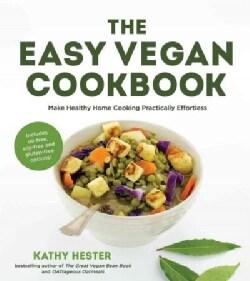The Easy Vegan Cookbook: Make Healthy Home Cooking Practically Effortless (Paperback)