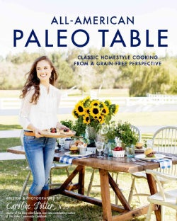 All-American Paleo Table: Classic Homestyle Cooking from a Grain-Free Perspective (Hardcover)