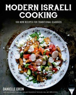 Modern Israeli Cooking: 100 New Recipes for Traditional Classics (Hardcover)