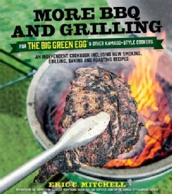 More BBQ and Grilling for the Big Green Egg & Other Kamado-style Cookers: An Independent Cookbook Including New S... (Paperback)