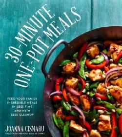 30-Minute One-Pot Meals: Feed Your Family Incredible Food in Less Time and With Less Cleanup (Paperback)