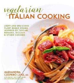 Fresh Italian Cooking for the New Generation: 100 Full-Flavored Vegetarian Dishes That Prove You Can Eat Pasta an... (Paperback)