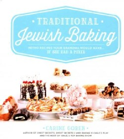 Traditional Jewish Baking: Retro Recipes Your Grandma Would Make… If She Had a Mixer (Hardcover)