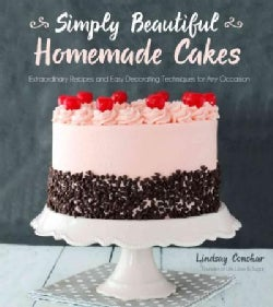 Simply Beautiful Homemade Cakes: Extraordinary Recipes and Easy Decorating Techniques (Paperback)
