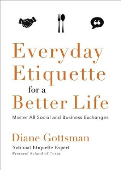 Modern Etiquette for a Better Life: Master All Social and Business Exchanges (Paperback)
