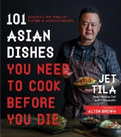 101 Asian Dishes You Need to Cook Before You Die: Discover a New World of Flavors in Authentic Recipes (Paperback)