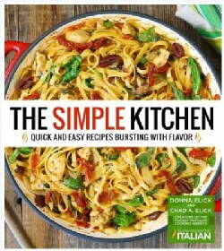 The Simple Kitchen: Quick and Easy Recipes Bursting With Flavor (Paperback)