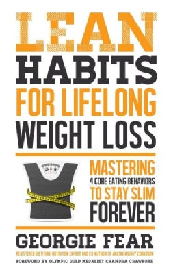 Lean Habits for Lifelong Weight Loss: Mastering 4 Core Eating Behaviors to Stay Slim Forever (Paperback)