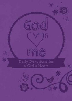 God Hearts Me: Daily Devotions for a Girl's Heart (Paperback)