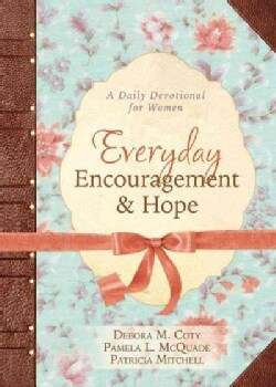 Everyday Encouragement and Hope: A Daily Devotional for Women (Paperback)