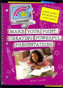 Make Your Point: Creating Powerful Presentations (Paperback)