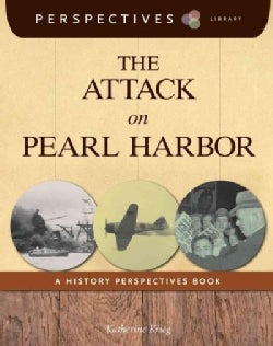 The Attack on Pearl Harbor: A History Perspectives Book (Hardcover)