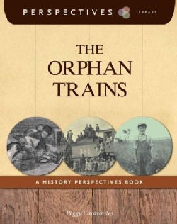 The Orphan Trains: A History Perspectives Book (Hardcover)