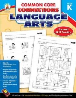 Common Core Connections Language Arts, Grade K (Paperback)