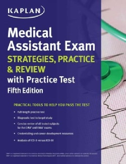 Kaplan Medical Assistant Exam: Strategies, Practice & Review With Practice Test (Paperback)