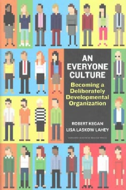 An Everyone Culture: Becoming a Deliberately Developmental Organization (Hardcover)