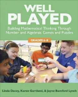 Well Played, Grades 6-8: Building Mathematical Thinking Through Number and Algebraic Games and Puzzles (Paperback)
