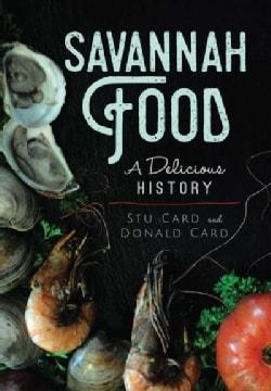 Savannah Food: A Delicious History (Paperback)