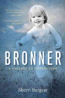 Bronner: A Journey to Understand (Paperback)