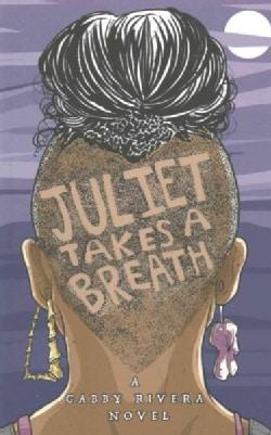 Juliet Takes a Breath (Paperback)