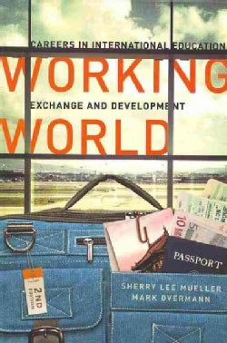 Working World: Careers in International Education, Exchange, and Development (Paperback)