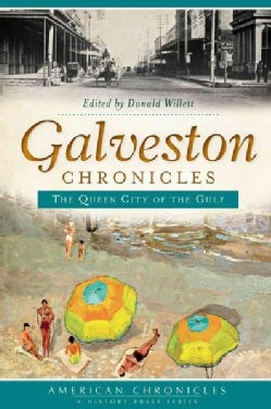 Galveston Chronicles: The Queen City of the Gulf (Paperback)
