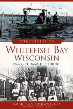Chronicles of Whitefish Bay, Wisconsin (Paperback)