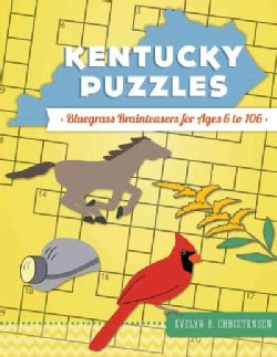 Kentucky Puzzles: Bluegrass Brainteasers for Ages 6 to 106 (Paperback)