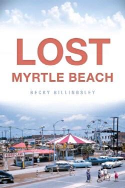 Lost Myrtle Beach (Paperback)