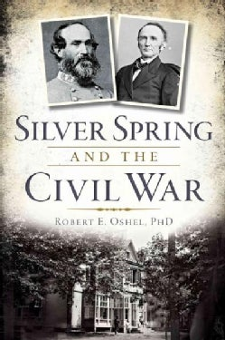 Silver Spring and the Civil War (Paperback)