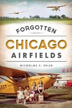 Forgotten Chicago Airfields (Paperback)