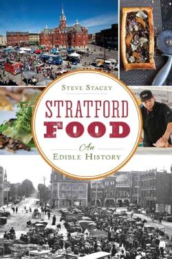 Stratford Food: An Edible History (Paperback)