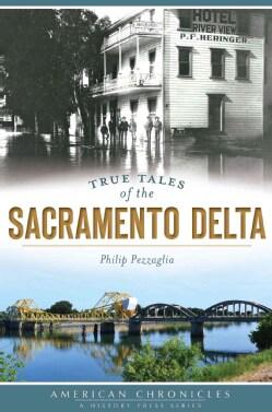 True Tales of the Sacramento Delta (Paperback)