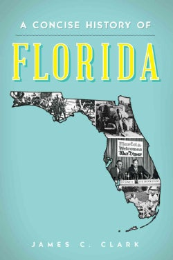 A Concise History of Florida (Paperback)
