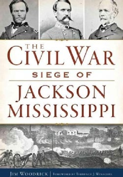 The Civil War Siege of Jackson Mississippi (Paperback)