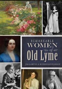 Remarkable Women of Old Lyme (Paperback)