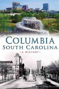 Columbia, South Carolina: A History (Paperback)