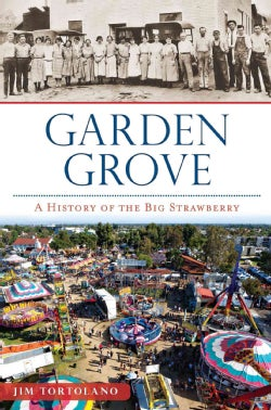 Garden Grove: A History of the Big Strawberry (Paperback)