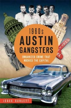1960s Austin Gangsters: Organized Crime That Rocked the Capital (Paperback)