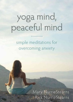Yoga Mind, Peaceful Mind: Simple Meditations for Overcoming Anxiety (Paperback)