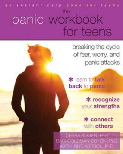 The Panic Workbook for Teens: Breaking the Cycle of Fear, Worry, & Panic Attacks (Paperback)