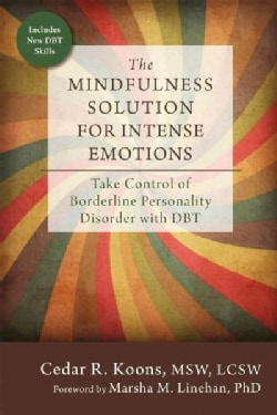 The Mindfulness Solution for Intense Emotions: Take Control of Borderline Personality Disorder With DBT (Paperback)
