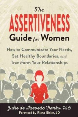 The Assertiveness Guide for Women: How to Communicate Your Needs, Set Healthy Boundaries & Transform Your Relatio... (Paperback)